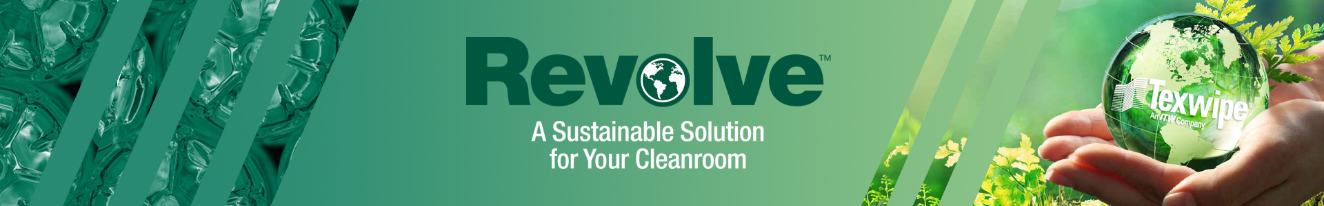 Texwipe Revolve is the green solution that we provide to the market